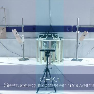 Ork.1, Septuor pour corps en mouvement